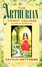 Arthurian Tarot Course: A Quest for All Seasons