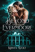 Beyond the Gates of Evermoore: A Paranormal Time-Travel Romance (Chronicles of the Hallowed Order Book 2)