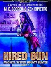 Hired Gun - A Bounty Hunter Space Opera Adventure (Aeon 14: Machete System Bounty Hunter Book 1)