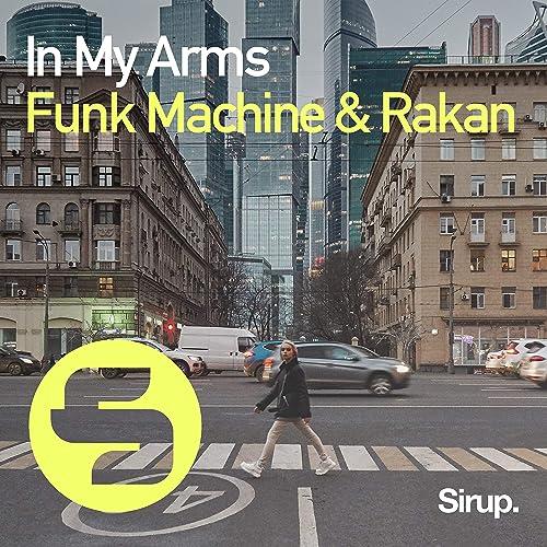 Funk Machine & Rakan - In My Arms
