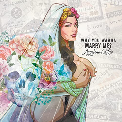 Why You Wanna Marry Me? [Explicit]