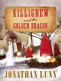 Killigrew and the Golden Dragon (The Kit Killigrew Naval Adventures Book 2)
