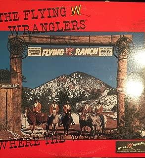 The Flying W Wranglers: Where the West Begins Volume 15 Stereo Vinyl LP