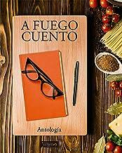 A fuego cuento (Spanish Edition)