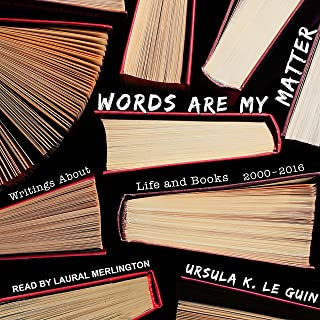 Words Are My Matter: Writings About Life and Books, 2000-2016, with a Journal of a Writers Week