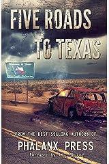 Five Roads To Texas: A Phalanx Press Collaboration (A Five Roads To Texas Novel Book 1) Kindle Edition