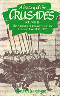 A History of the Crusades: Volume II The Kingdom of Jerusalem and the Frankish East, 1100-1187