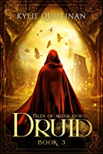 Druid: Dark Fantasy Set in Pre Roman Europe (Tales of Silver Downs Book 3)