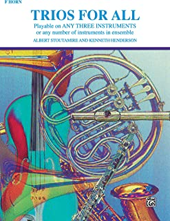 Trios for All: F Horn: Playable on Any Three Instruments or Any Number of Instruments in Ensemble (For All Series)