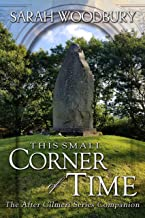 This Small Corner of Time (The After Cilmeri Series Book 16)