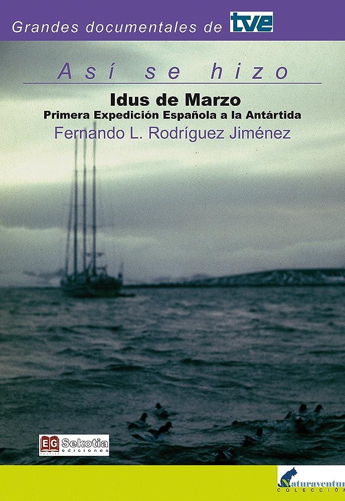 スープ抑制する排泄するIdus de Marzo: Primera Expedición Espa?ola a la Antártida (Spanish Edition)