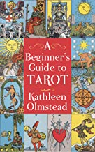A Beginner`s Guide To Tarot: Get started with quick and easy tarot fundamentals