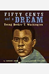 Fifty Cents and a Dream: Young Booker T. Washington Kindle Edition