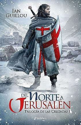 Del Norte a Jerusalén (Trilogía de las Cruzadas nº 1) (Spanish Edition)