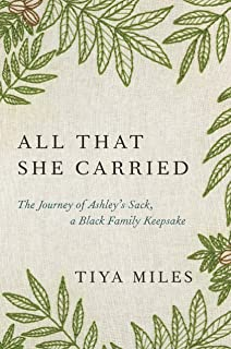 All That She Carried: The History of a Black Family Keepsake, Lost & Found