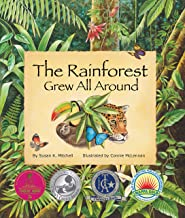The Rainforest Grew All Around (Arbordale Collection)