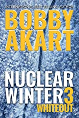 Nuclear Winter Whiteout: Post Apocalyptic Survival Thriller (Nuclear Winter Series Book 3) Kindle Edition