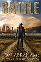 Battle: A Post Apocalyptic/Dystopian Adventure (The Traveler Book 5) Kindle Edition