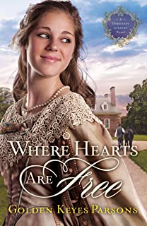 Where Hearts Are Free (A Darkness to Light Book 3)