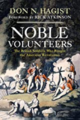 Noble Volunteers: The British Soldiers Who Fought the American Revolution Kindle Edition