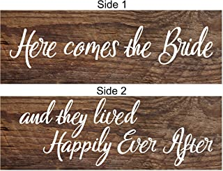 Here Comes The Bride/and They Lived Happily Ever After Rustic Wood Sign 6x18 Two Sided