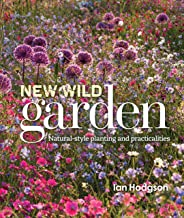 New Wild Garden: Natural-style planting and practicalities