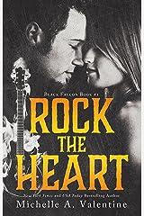 Rock the Heart (Black Falcon Book 1) (Black Falcon Series) Kindle Edition