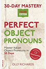 30-Day Mastery: Perfect Object Pronouns: Master Italian Object Pronouns in 30 Days (30-Day Mastery   Italian Edition) Kindle Edition