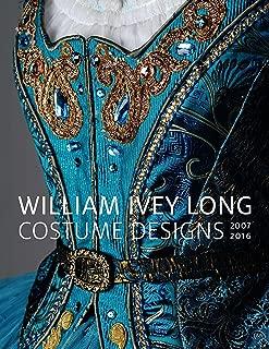 William Ivey Long: Costume Designs, 2007-2016
