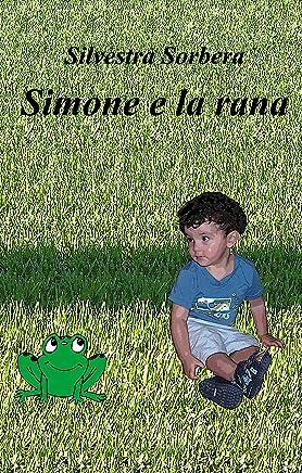 Simone e la rana: Viaggio nel bosco magico