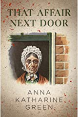 That Affair Next Door (The Mr. Gryce Mysteries Book 8) (English Edition) eBook Kindle