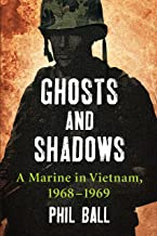 Ghosts and Shadows: A Marine in Vietnam, 1968-1969