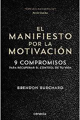 El manifiesto por la motivación: 9 compromisos para recuperar el control de tu vida (Spanish Edition) Kindle Edition
