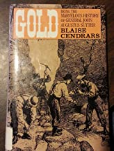 Gold: Being the Marvellous History of General John Augustus Sutter (English and French Edition)