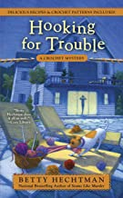 Hooking for Trouble (A Crochet Mystery Book 11)