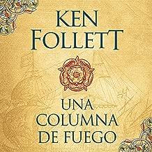 Una columna de fuego [A Column of Fire]: Saga Los pilares de la Tierra 3 [Pillars of the Earth, Book 3]