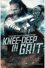 Knee-Deep in Grit: Two Bloody Years of Grimdark Fiction Kindle Edition