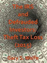 The IRS and Defrauded Investors: Theft Tax Loss 2015