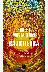 Bajotierra: Un viaje por las profundidades del tiempo (Spanish Edition) Kindle Edition