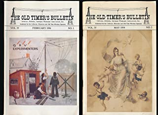 The Old Timer's Bulletin. Official Journal Antique Wireless Association, Inc. (Vol. 35, Nos. 1, 2, 3, 4)