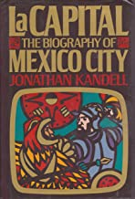 Best la capital: the biography of mexico city Reviews