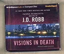 Visions in Death by J. D. Robb aka. Nora Roberts Unabridged CD Audiobook (New York Police Lieutenant Eve Dallas In Death Series)