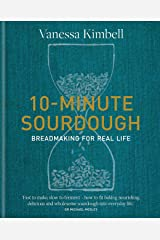 10-Minute Sourdough: Breadmaking for Real Life (English Edition) Formato Kindle