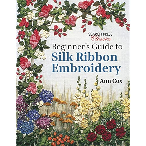 Beginner's Guide to Silk Ribbon Embroidery (Search Press Classics) (English Edition)