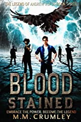Blood Stained: The Legend of Andrew Rufus: (Book 3 of 7) Kindle Edition