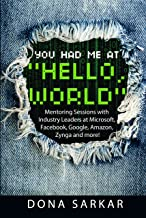 You Had Me At 'Hello, World': Mentoring Sessions with Industry Leaders at Microsoft, Facebook, Google, Amazon, Zynga and more!