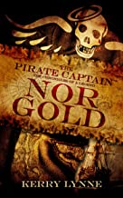 The Pirate Captain, Nor Gold (The Pirate Captain, The Chronicles of a Legend Book 2)