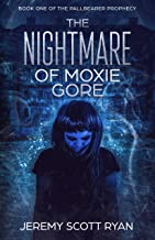 The Nightmare of Moxie Gore (The Pallbearer Prophecy Book 1)