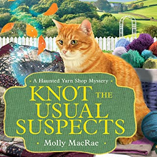 Knot the Usual Suspects: Haunted Yarn Shop Mysteries, Book 5