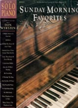Sunday Morning Favorites, for Solo Piano ~ Don Wyrtzen (Music Book)